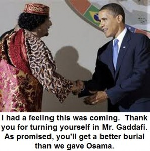 Thank you for turning yourself in Mr. Gaddafi
