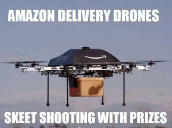 Amazon delivery drones - skeet shooting with prizes
