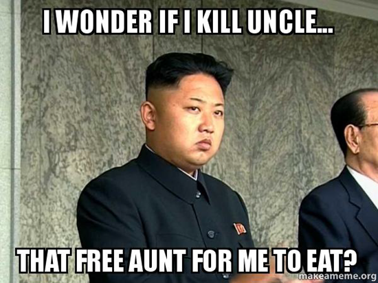 Kim Jong-un meme - I wonder if I kill uncle... That free aunt for me to eat?