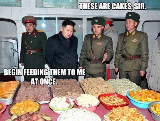 Kim Jong-un meme - These are cakes, sir.  Begin feeding them to me at once.