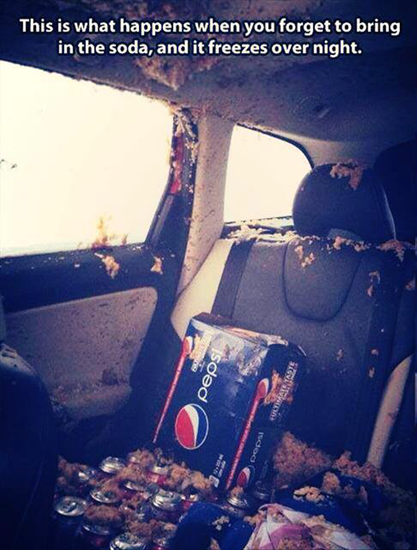 Ah, so that's what happen when soda freezes in your car