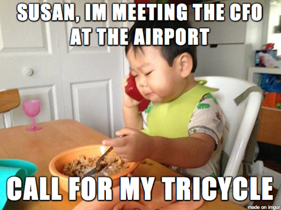 Susan, I'm meeting the CFO at the airport…