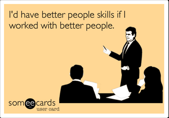 I'd have better people skills if…