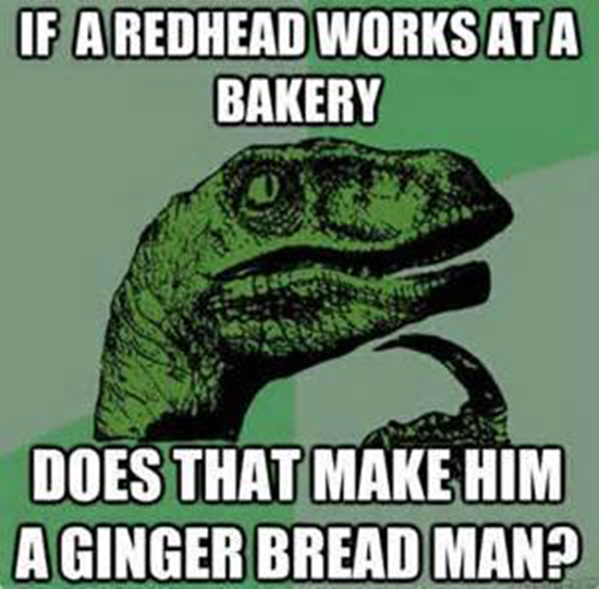 If a redhead works at a bakery…
