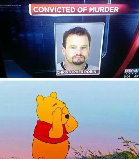 Poor Winnie the Pooh - Christopher Robin has been arrested