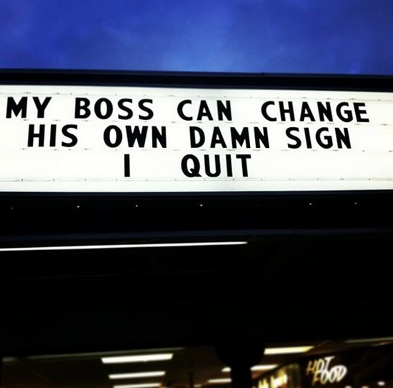 My boss can change his own damn sign